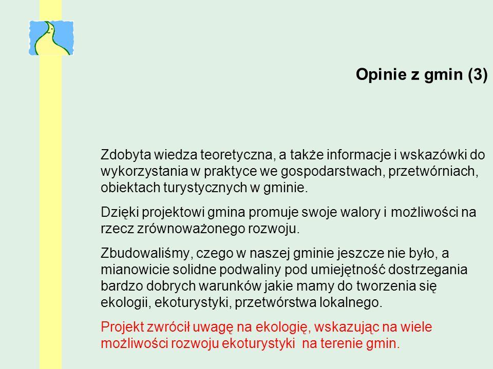 Opinie z gmin (3) Zdobyta wiedza teoretyczna, a także informacje i wskazówki do wykorzystania w praktyce we gospodarstwach, przetwórniach, obiektach t