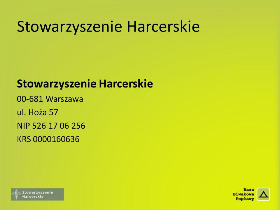 Stowarzyszenie Harcerskie 00-681 Warszawa ul. Hoża 57 NIP 526 17 06 256 KRS 0000160636