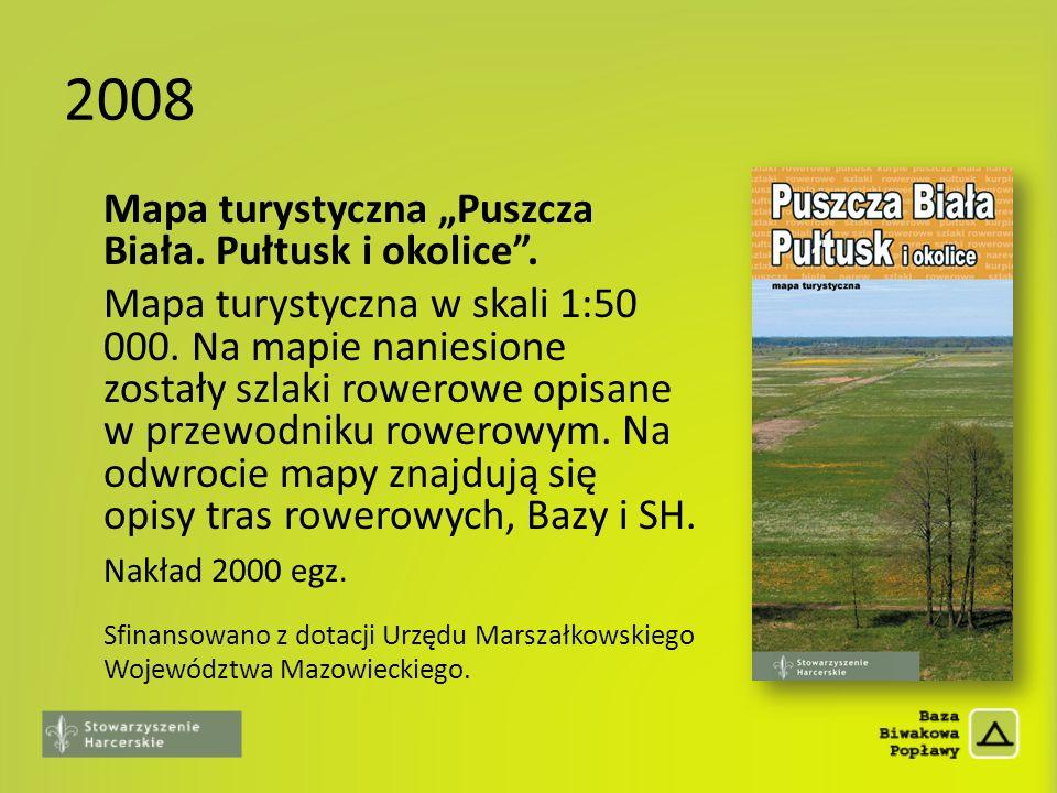 2008 Mapa turystyczna Puszcza Biała. Pułtusk i okolice. Mapa turystyczna w skali 1:50 000. Na mapie naniesione zostały szlaki rowerowe opisane w przew