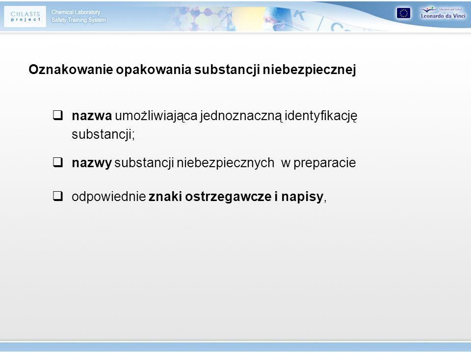 Oznakowanie opakowania substancji niebezpiecznej nazwa umożliwiająca jednoznaczną identyfikację substancji; nazwy substancji niebezpiecznych w prepara