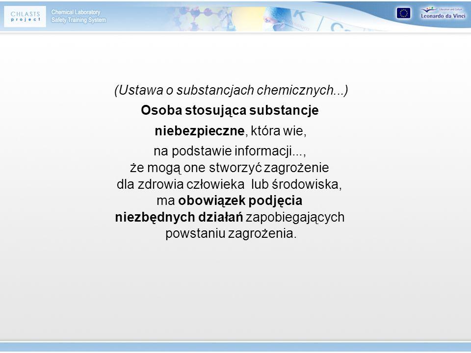 (Ustawa o substancjach chemicznych...) Osoba stosująca substancje niebezpieczne, która wie, na podstawie informacji..., że mogą one stworzyć zagrożeni