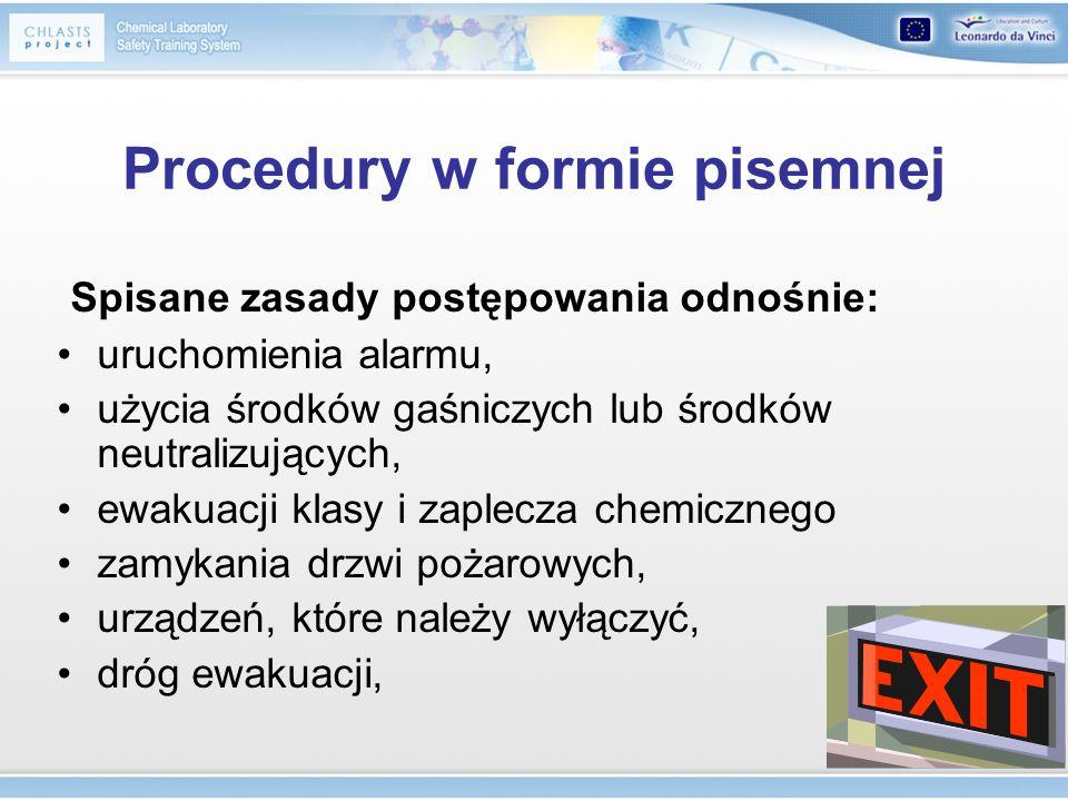 Procedury w formie pisemnej Spisane zasady postępowania odnośnie: uruchomienia alarmu, użycia środków gaśniczych lub środków neutralizujących, ewakuac