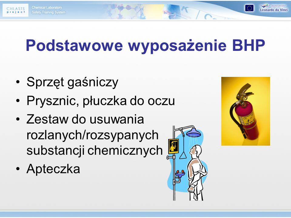 Podstawowe wyposażenie BHP Sprzęt gaśniczy Prysznic, płuczka do oczu Zestaw do usuwania rozlanych/rozsypanych substancji chemicznych Apteczka