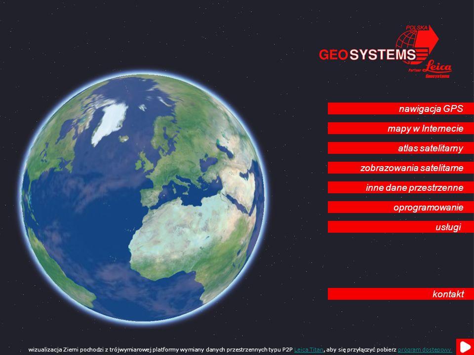 nawigacja GPS mapy w Internecie atlas satelitarny zobrazowania satelitarne inne dane przestrzenne oprogramowanie usługi kontakt wizualizacja Ziemi poc