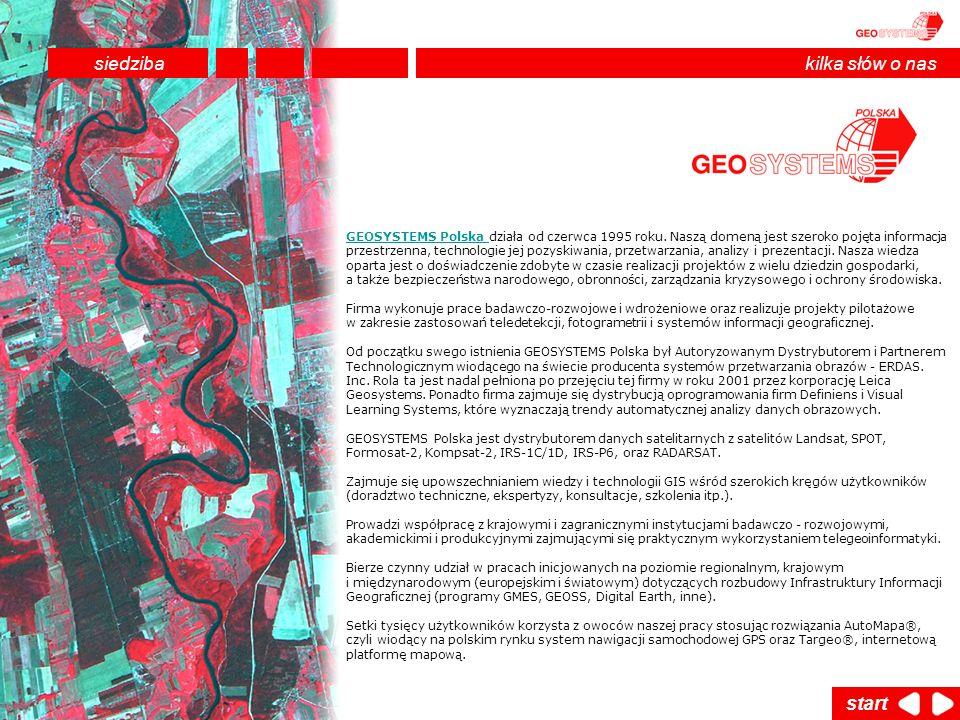 GEOSYSTEMS Polska GEOSYSTEMS Polska działa od czerwca 1995 roku. Naszą domeną jest szeroko pojęta informacja przestrzenna, technologie jej pozyskiwani