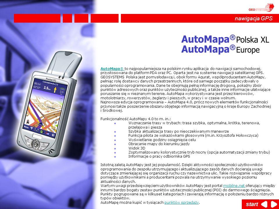 AutoMapa® AutoMapa® to najpopularniejsza na polskim rynku aplikacja do nawigacji samochodowej, przystosowana do platform PDA oraz PC. Oparta jest na s