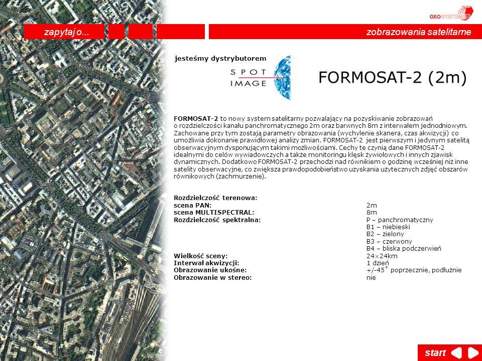 FORMOSAT-2 to nowy system satelitarny pozwalający na pozyskiwanie zobrazowań o rozdzielczości kanału panchromatycznego 2m oraz barwnych 8m z interwałe