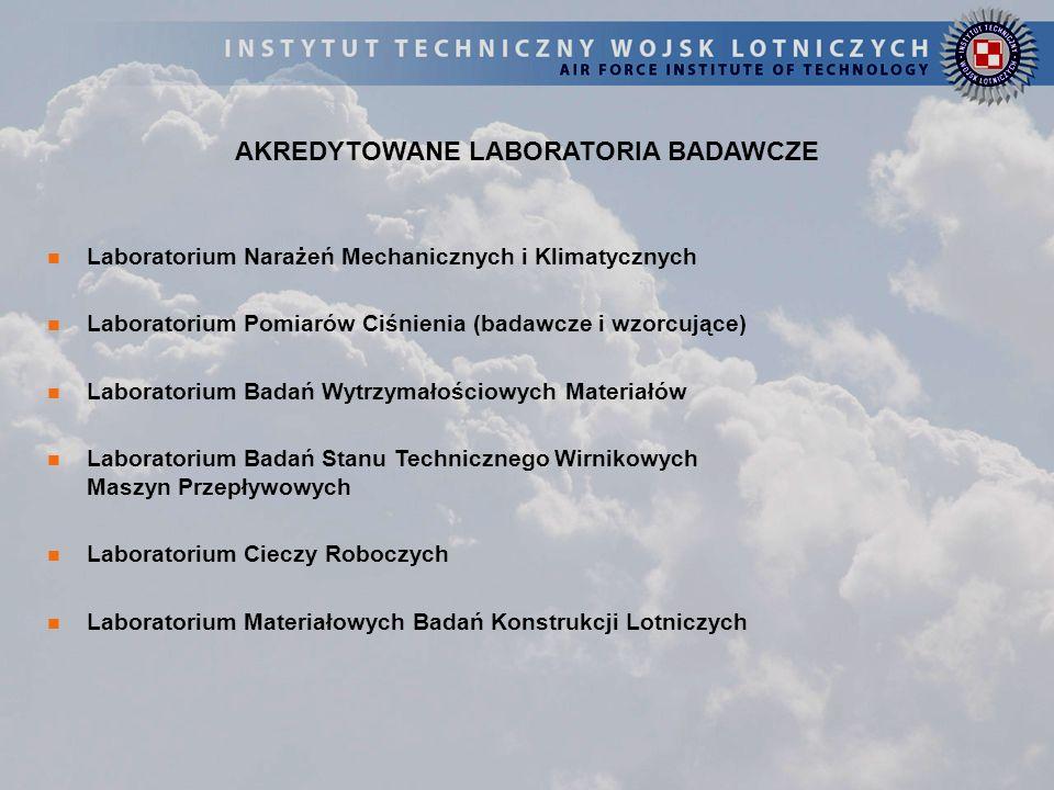 Laboratorium Narażeń Mechanicznych i Klimatycznych Laboratorium Pomiarów Ciśnienia (badawcze i wzorcujące) Laboratorium Badań Wytrzymałościowych Mater