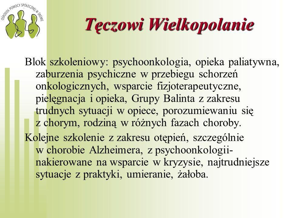 Tęczowi Wielkopolanie Blok szkoleniowy: psychoonkologia, opieka paliatywna, zaburzenia psychiczne w przebiegu schorzeń onkologicznych, wsparcie fizjot