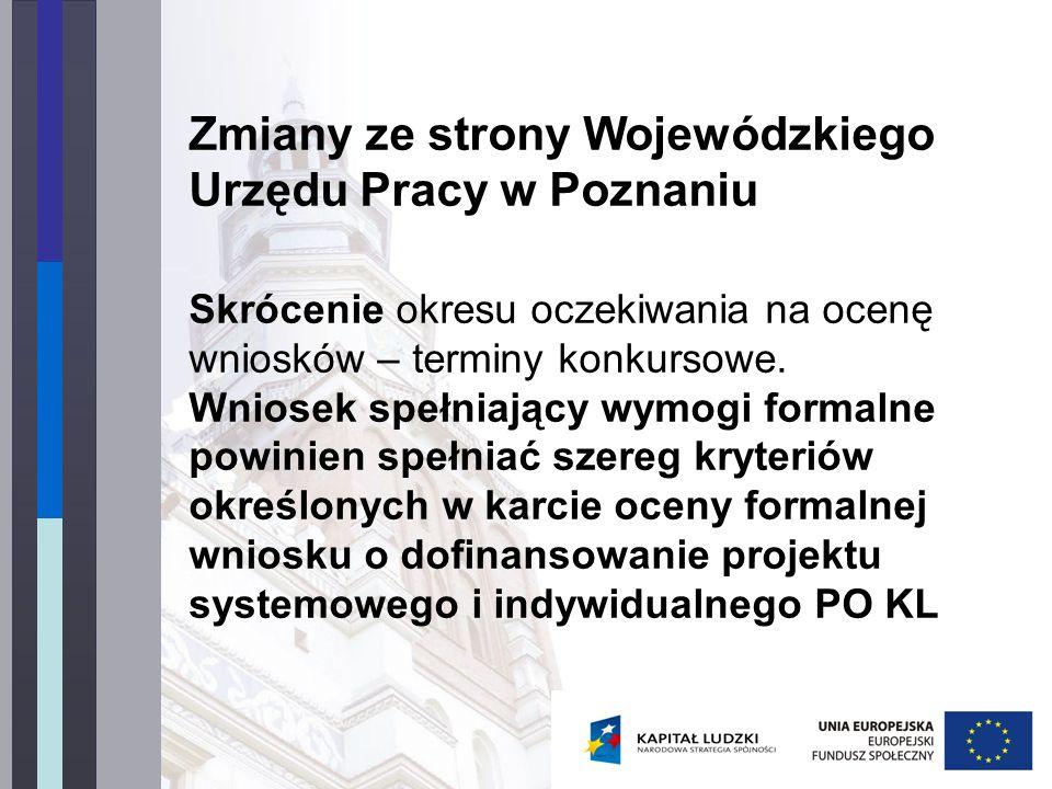 Zmiany ze strony Wojewódzkiego Urzędu Pracy w Poznaniu Skrócenie okresu oczekiwania na ocenę wniosków – terminy konkursowe.