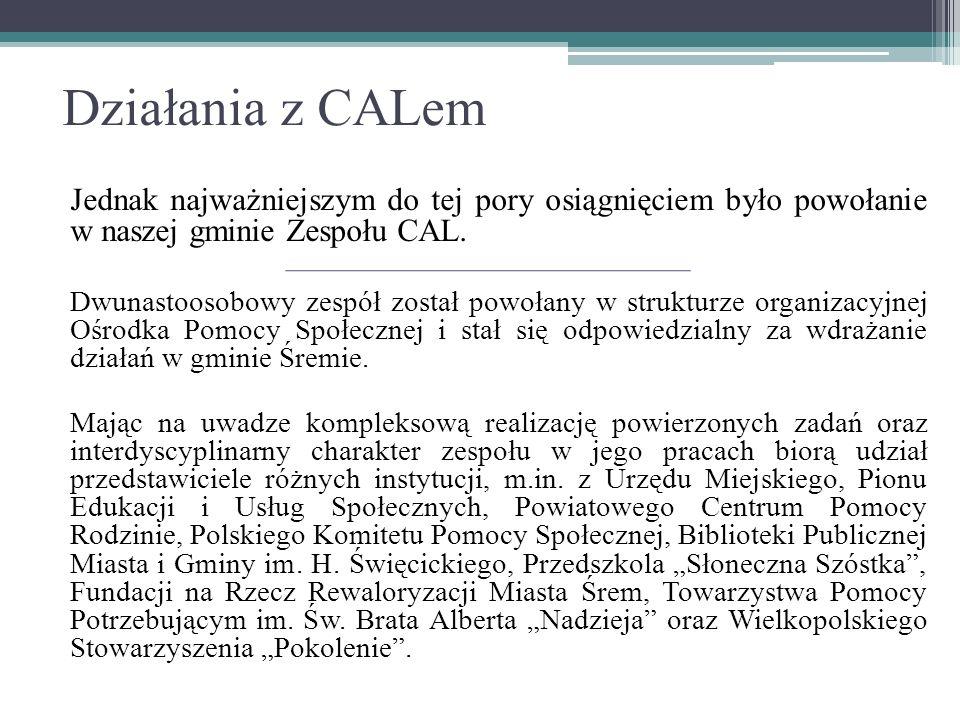 Jednak najważniejszym do tej pory osiągnięciem było powołanie w naszej gminie Zespołu CAL.