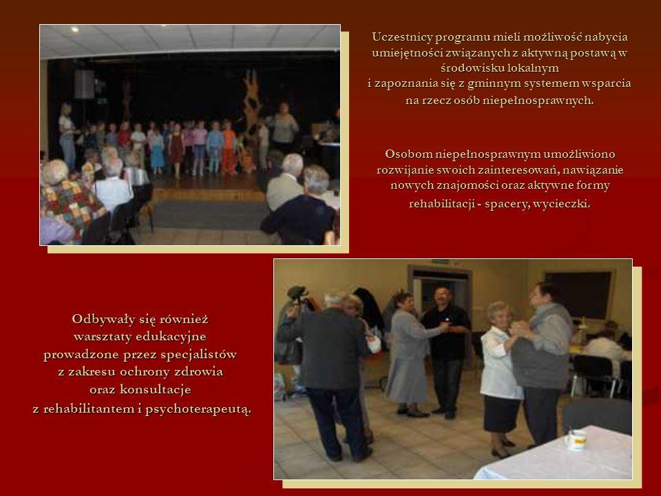 104 Odbywały się również warsztaty edukacyjne prowadzone przez specjalistów z zakresu ochrony zdrowia oraz konsultacje z rehabilitantem i psychoterape