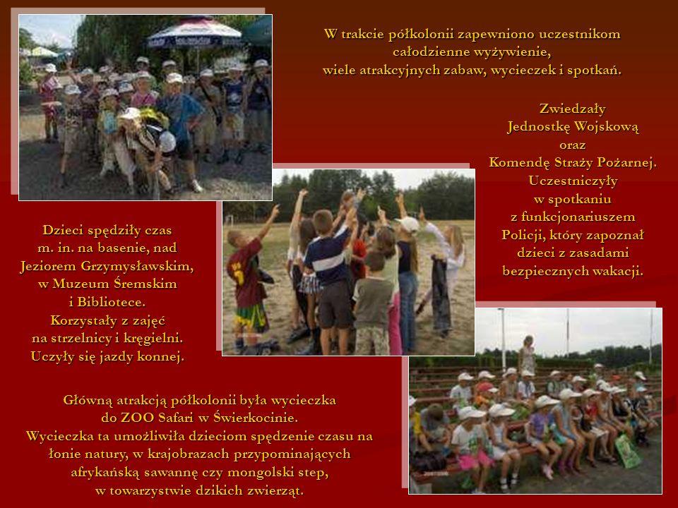 96 Główną atrakcją półkolonii była wycieczka do ZOO Safari w Świerkocinie. Wycieczka ta umożliwiła dzieciom spędzenie czasu na łonie natury, w krajobr
