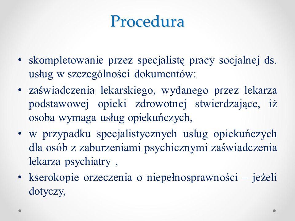 Procedura skompletowanie przez specjalistę pracy socjalnej ds. usług w szczególności dokumentów: zaświadczenia lekarskiego, wydanego przez lekarza pod