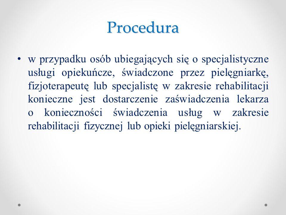 Procedura w przypadku osób ubiegających się o specjalistyczne usługi opiekuńcze, świadczone przez pielęgniarkę, fizjoterapeutę lub specjalistę w zakre