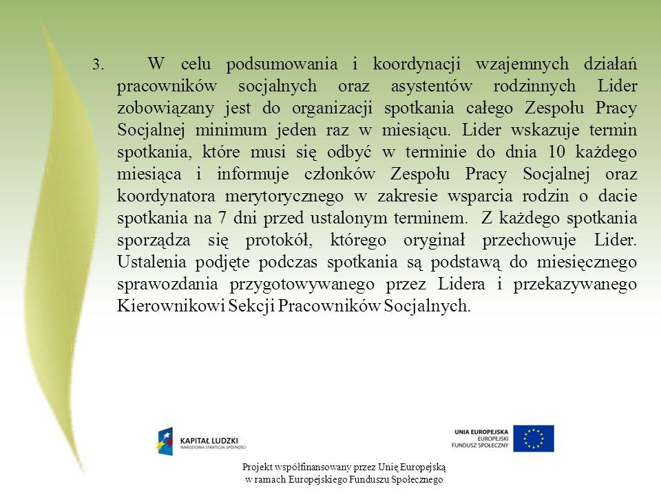 Projekt współfinansowany przez Unię Europejską w ramach Europejskiego Funduszu Społecznego 3. W celu podsumowania i koordynacji wzajemnych działań pra