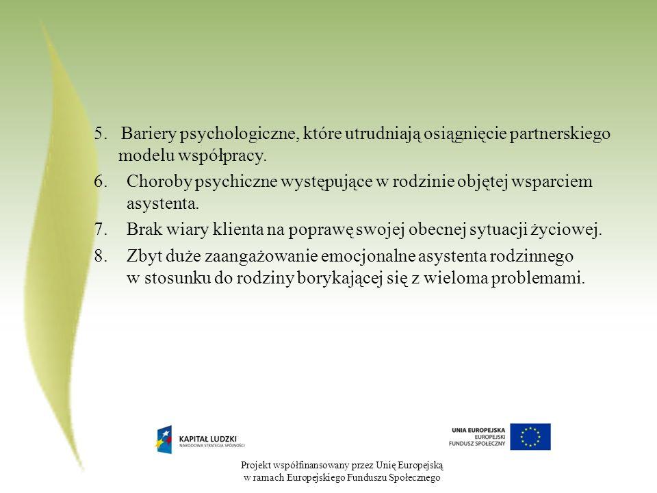 Projekt współfinansowany przez Unię Europejską w ramach Europejskiego Funduszu Społecznego 5. Bariery psychologiczne, które utrudniają osiągnięcie par