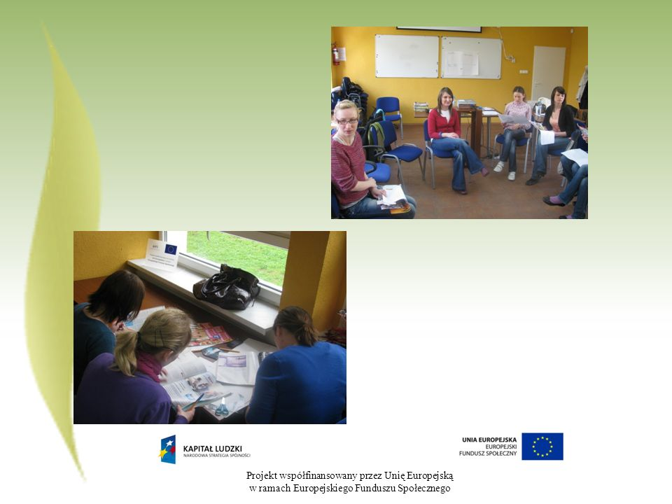 Projekt współfinansowany przez Unię Europejską w ramach Europejskiego Funduszu Społecznego Rozszerzanie kontaktów, dostępu do nowych, wzbogacających doświadczeń (ułatwianie klientowi nawiązywania kontaktów z innymi, w zależności od jego potrzeb i umiejętności; stymulowanie podopiecznego do samodzielnego poszukiwania w swoim otoczeniu nowych możliwości: sił, osób, grup, instytucji lub ułatwianie mu tego np.
