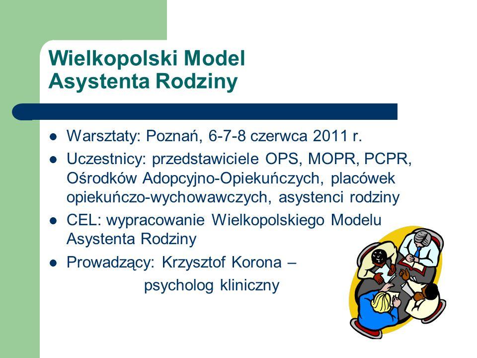 Wielkopolski Model Asystenta Rodziny Warsztaty: Poznań, 6-7-8 czerwca 2011 r.