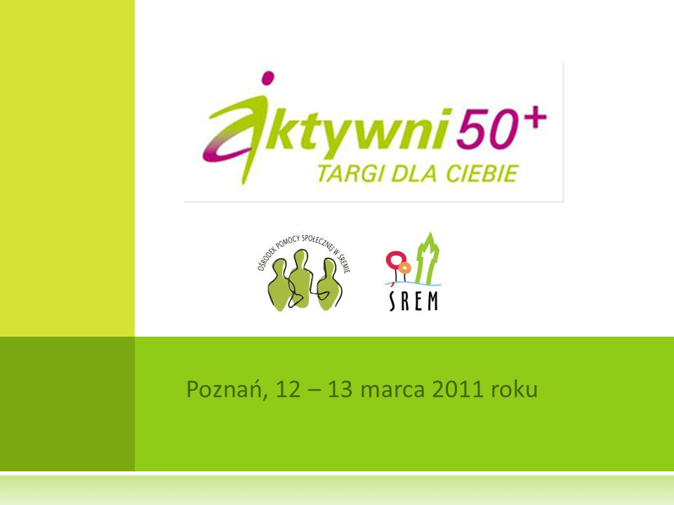 Poznań, 12 – 13 marca 2011 roku