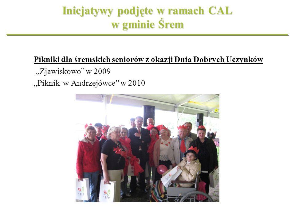 Inicjatywy podjęte w ramach CAL w gminie Śrem Pikniki dla śremskich seniorów z okazji Dnia Dobrych Uczynków Zjawiskowo w 2009 Piknik w Andrzejówce w 2