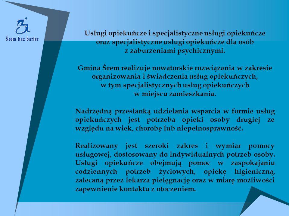 Usługi opiekuńcze i specjalistyczne usługi opiekuńcze oraz specjalistyczne usługi opiekuńcze dla osób z zaburzeniami psychicznymi. Gmina Śrem realizuj