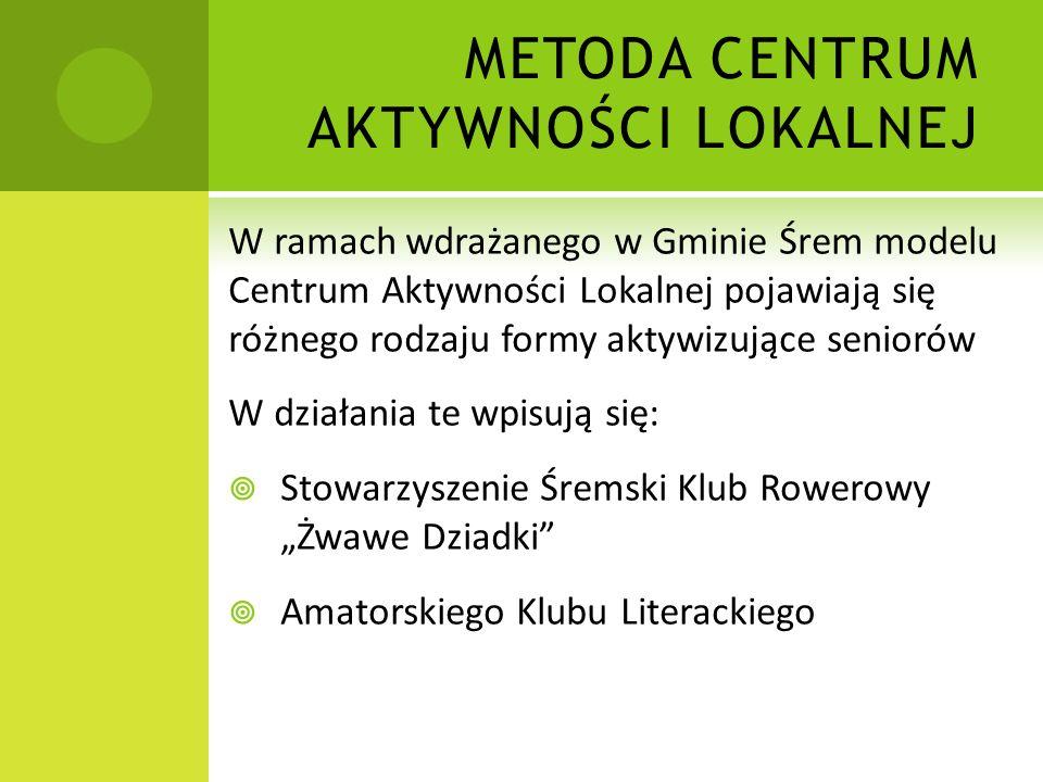 Ś REMSKI K LUB R OWEROWY Ż WAWE D ZIADKI Klub Rowerowy Żwawe Dziadki powstał w 2006 roku i łączy osoby, które lubią aktywnie spędzać czas.