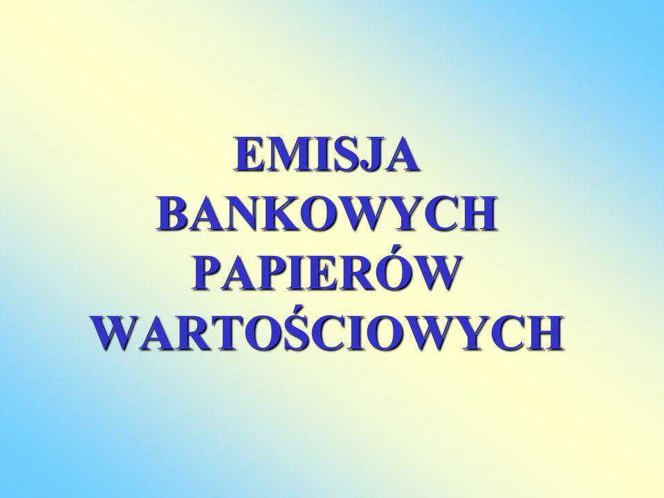 Bankowe papiery wartościowe Bankowe papiery wartościowe są szczególnym typem papierów wartościowych.