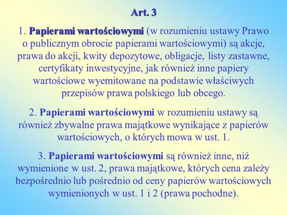 Podział papierów wartościowych ze względu na: przedmiot uprawnień inkorporowanych w papierach (podział ze względu na funkcje prawne): papiery opiewające na wierzytelności pieniężne (bankowe papiery wartościowe) papiery zawierające uprawnienia do rozporządzenia towarem papiery inkorporujące prawo udziałowe regulację prawną obrotu (podział ze względu na obrót) papiery imienne papiery na zlecenie papiery na okaziciela