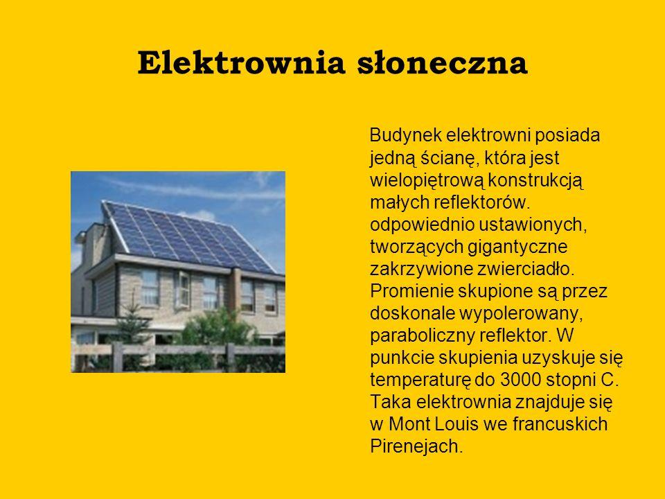 Elektrownia słoneczna Budynek elektrowni posiada jedną ścianę, która jest wielopiętrową konstrukcją małych reflektorów. odpowiednio ustawionych, tworz