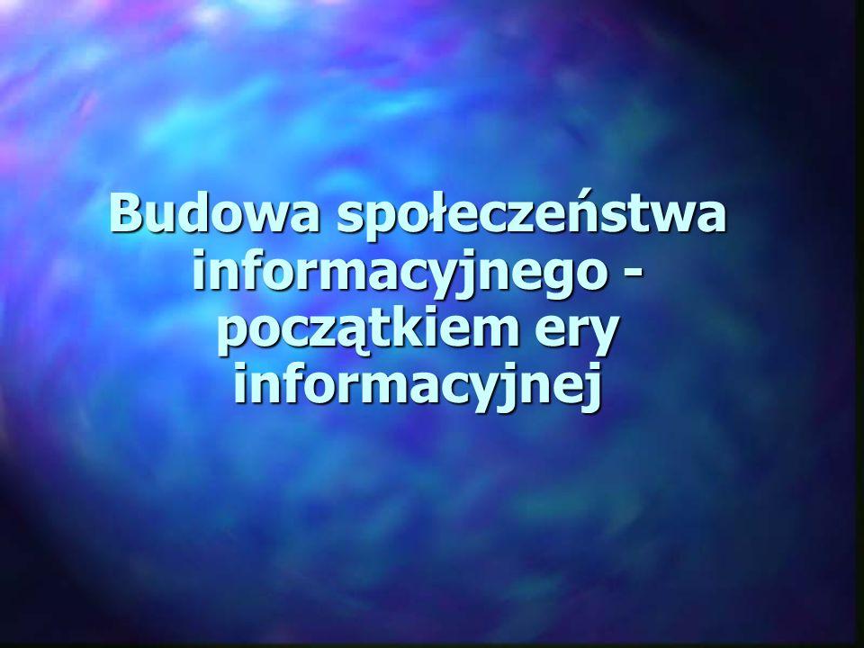 Budowa społeczeństwa informacyjnego - początkiem ery informacyjnej