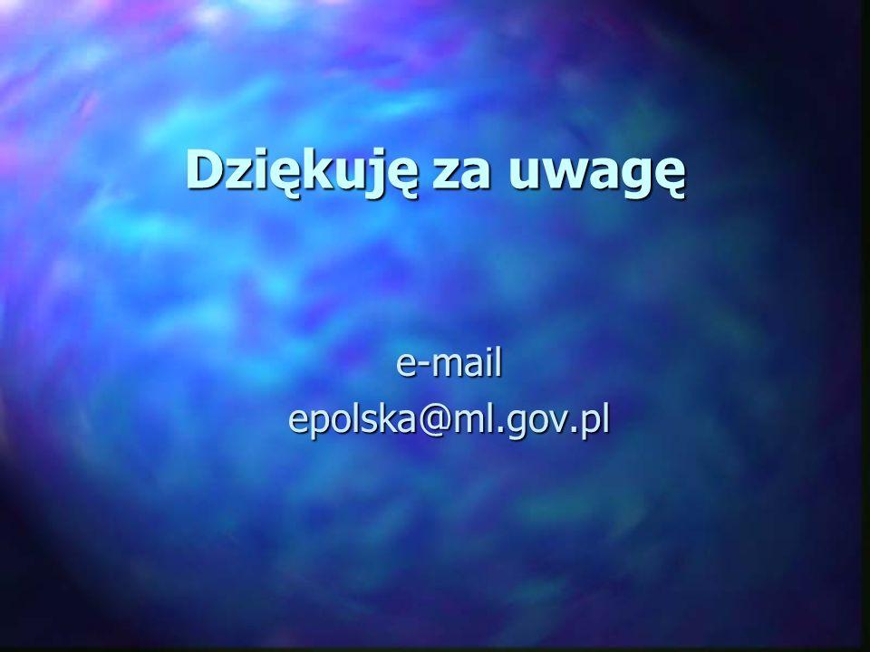 Dziękuję za uwagę e-mailepolska@ml.gov.pl