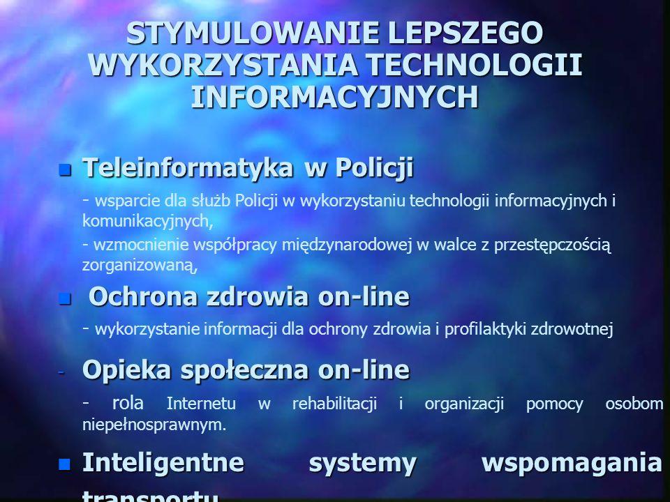 STYMULOWANIE LEPSZEGO WYKORZYSTANIA TECHNOLOGII INFORMACYJNYCH n Teleinformatyka w Policji - wsparcie dla służb Policji w wykorzystaniu technologii in