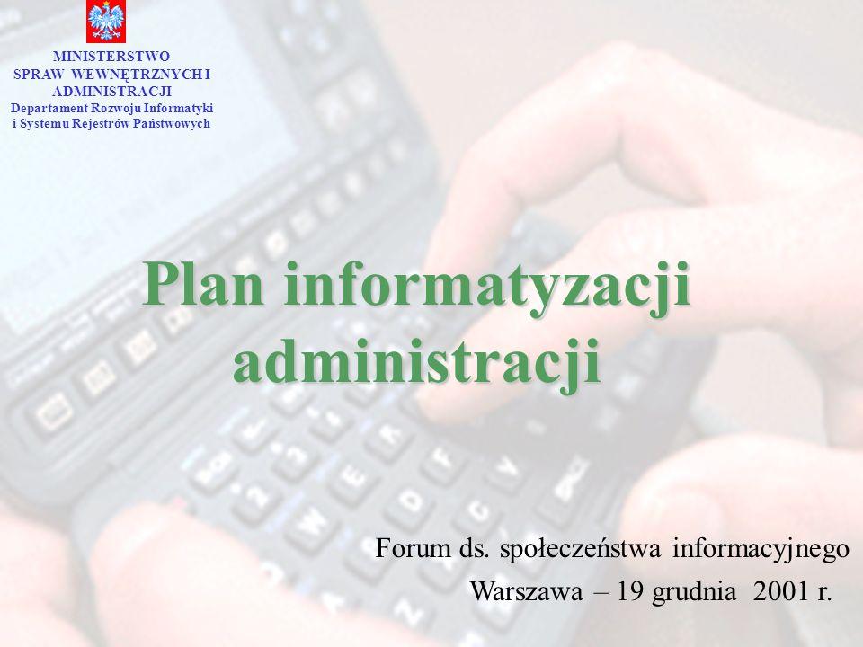 MINISTERSTWO SPRAW WEWNĘTRZNYCH I ADMINISTRACJI Departament Rozwoju Informatyki i Systemu Rejestrów Państwowych Forum ds. społeczeństwa informacyjnego