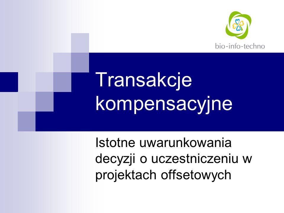 Transakcje kompensacyjne Istotne uwarunkowania decyzji o uczestniczeniu w projektach offsetowych