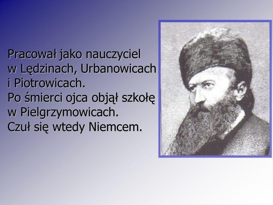 Pracował jako nauczyciel w Lędzinach, Urbanowicach i Piotrowicach. Po śmierci ojca objął szkołę w Pielgrzymowicach. Czuł się wtedy Niemcem.