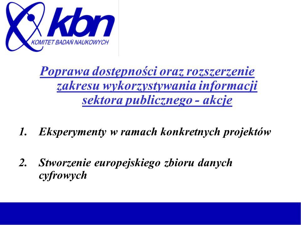 Poprawa dostępności oraz rozszerzenie zakresu wykorzystywania informacji sektora publicznego - akcje 1.Eksperymenty w ramach konkretnych projektów 2.S