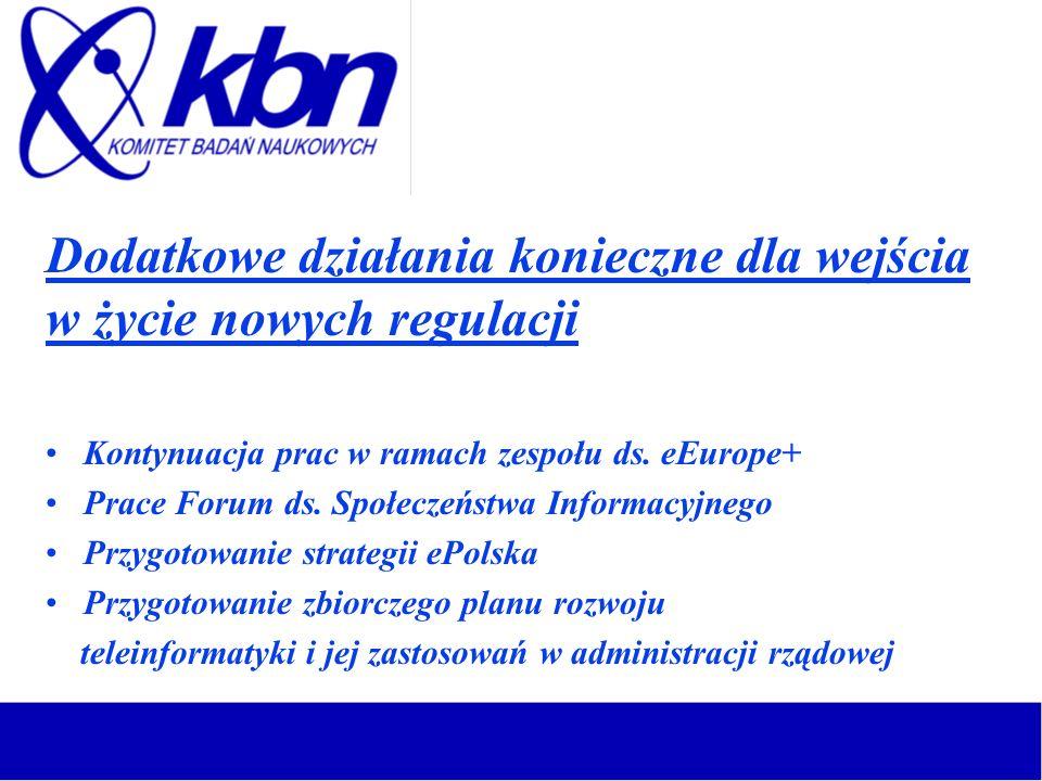 Dodatkowe działania konieczne dla wejścia w życie nowych regulacji Uczestnictwo Polski w programie IDA II, grupach roboczych TAC, WHAM Uczestnictwo Polski w programie eContent Prace Międzyresortowego Zespołu ds.