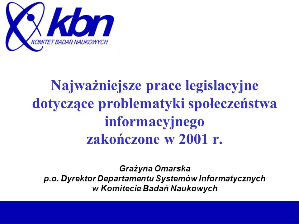 Najważniejsze prace legislacyjne dotyczące problematyki społeczeństwa informacyjnego zakończone w 2001 r.