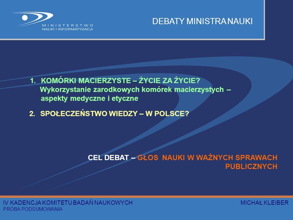 DEBATY MINISTRA NAUKI 1.KOMÓRKI MACIERZYSTE – ŻYCIE ZA ŻYCIE.