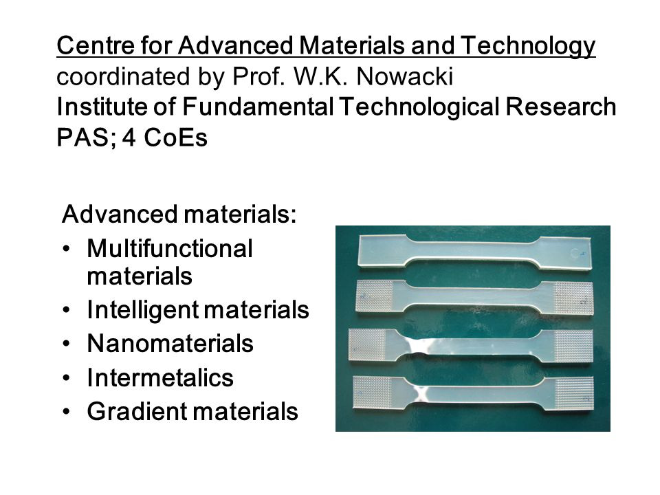 Centre for Advanced Materials and Technology coordinated by Prof.