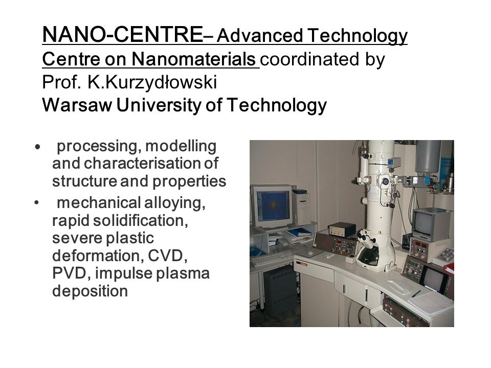 NANO-CENTRE – Advanced Technology Centre on Nanomaterials coordinated by Prof.