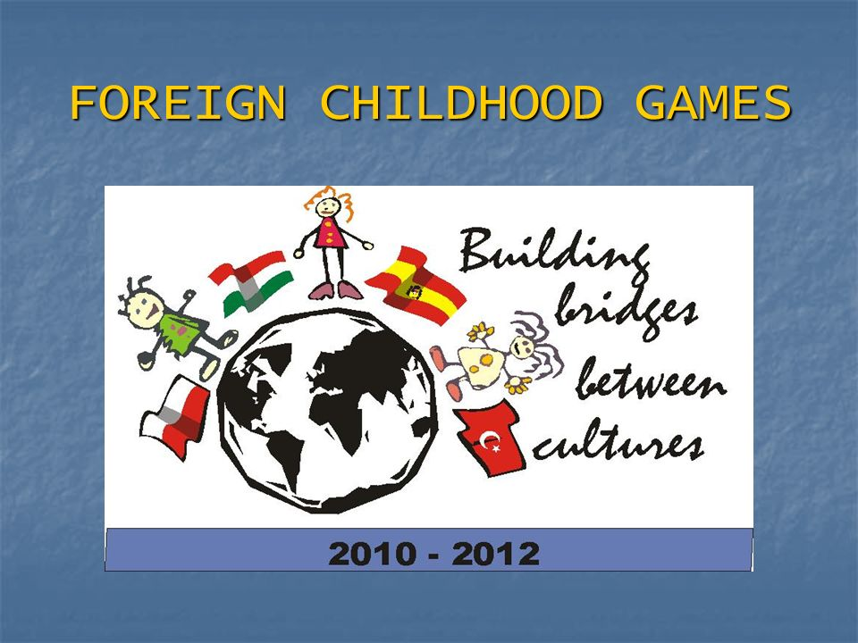 FOREIGN CHILDHOOD GAMES