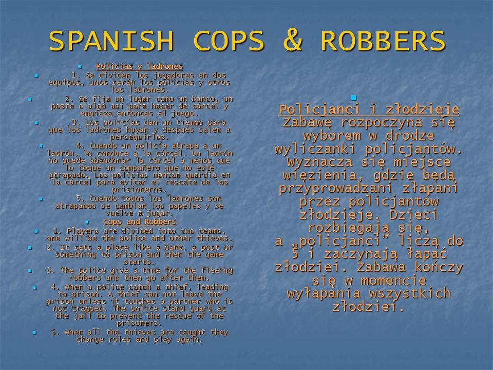 SPANISH COPS & ROBBERS Policías y ladrones Policías y ladrones 1. Se dividen los jugadores en dos equipos, unos serán los policías y otros los ladrone