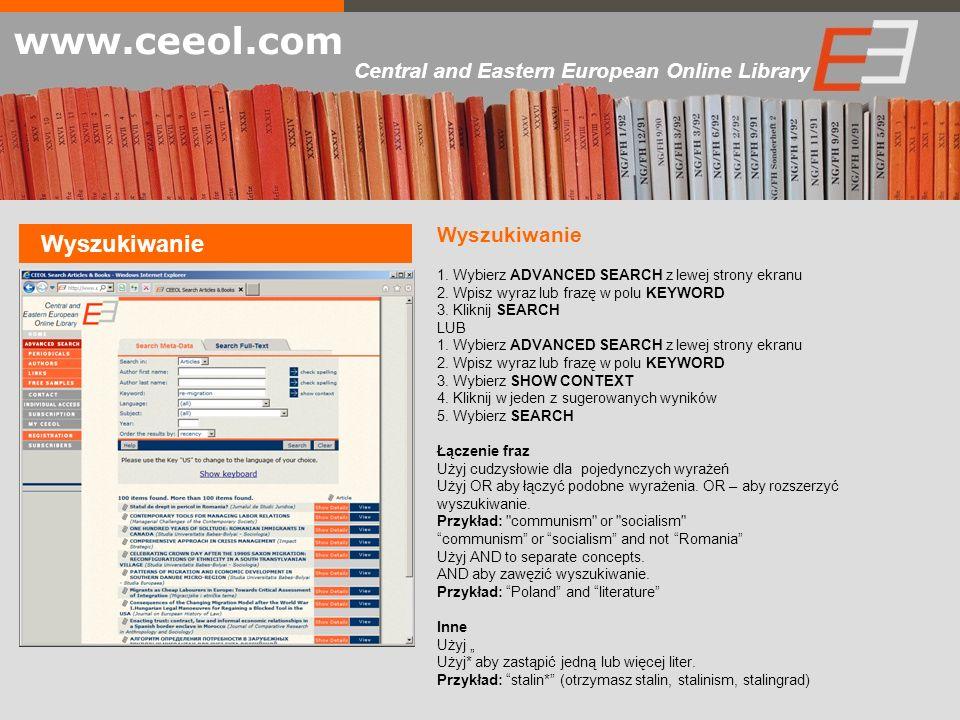 Wyszukiwanie www.ceeol.com Central and Eastern European Online Library Wyszukiwanie 1. Wybierz ADVANCED SEARCH z lewej strony ekranu 2. Wpisz wyraz lu