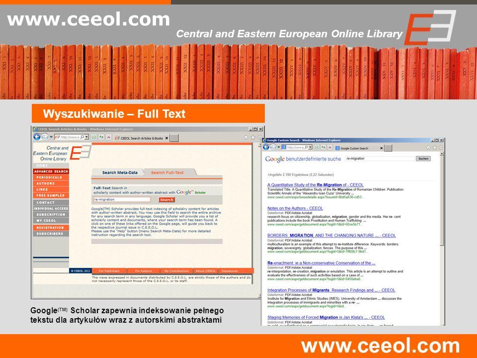 www.ceeol.com Central and Eastern European Online Library Wyszukiwanie – Full Text Google (TM) Scholar zapewnia indeksowanie pełnego tekstu dla artyku