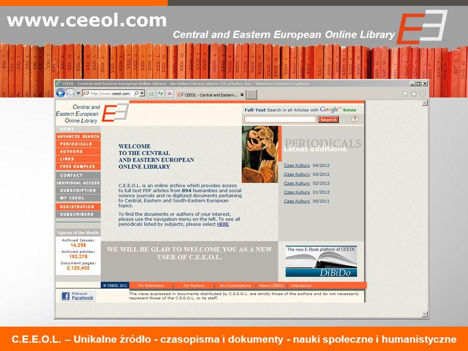 C.E.E.O.L. – Unikalne źródło - czasopisma i dokumenty - nauki społeczne i humanistyczne www.ceeol.com Central and Eastern European Online Library
