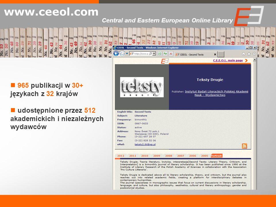 965 publikacji w 30+ językach z 32 krajów udostępnione przez 512 akademickich i niezależnych wydawców www.ceeol.com Central and Eastern European Onlin