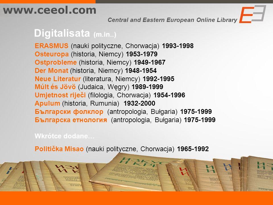 Digitalisata (m.in..) ERASMUS (nauki polityczne, Chorwacja) 1993-1998 Osteuropa (historia, Niemcy) 1953-1979 Ostprobleme (historia, Niemcy) 1949-1967