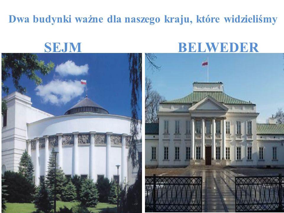 Dwa budynki ważne dla naszego kraju, które widzieliśmy SEJM BELWEDER